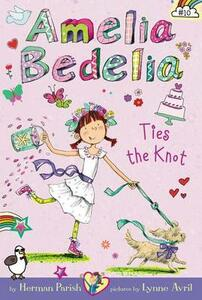 Amelia Bedelia Chapter Book #10: Amelia Bedelia Ties the Knot - Herman Parish - cover