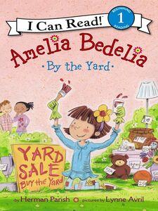 Foto Cover di Amelia Bedelia by the Yard, Ebook inglese di Lynne Avril,Herman Parish, edito da HarperCollins