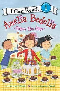 Amelia Bedelia Takes the Cake - Herman Parish - cover