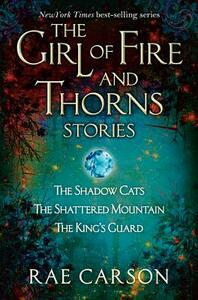 The Girl of Fire and Thorns Stories - Rae Carson - cover