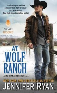 At Wolf Ranch: A Montana Men Novel - Jennifer Ryan - cover