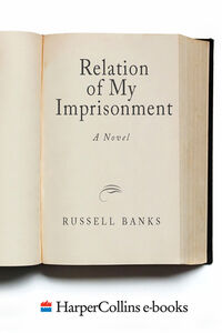 Foto Cover di Relation of My Imprisonment, Ebook inglese di Russell Banks, edito da HarperCollins