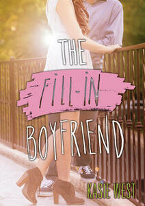 The Fill-In Boyfriend - Kasie West - cover