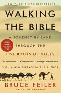 Walking the Bible: A Journey by Land Through the Five Books of Moses - Bruce Feiler - cover