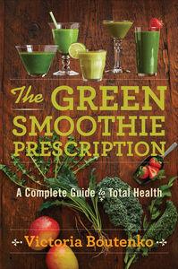 Foto Cover di Green Smoothie Prescription, Ebook inglese di Victoria Boutenko, edito da HarperCollins