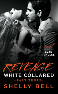 Ebook in inglese White Collared Part Three: Revenge Bell, Shelly
