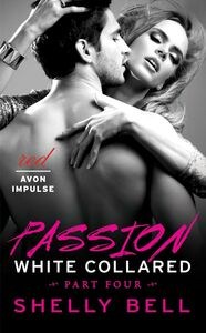 Ebook in inglese White Collared Part Four: Passion Bell, Shelly