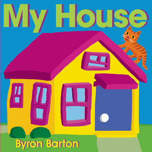 My House - Byron Barton - cover