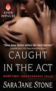 Caught in the ACT: Book Two: Independence Falls - Sara Jane Stone - cover