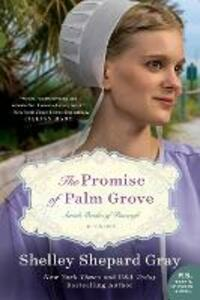 The Promise of Palm Grove: The Amish Brides of Pinecraft - Book 1 - Shelley Shepard Gray - cover