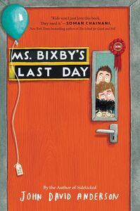 Foto Cover di Ms. Bixby's Last Day, Ebook inglese di John David Anderson, edito da HarperCollins
