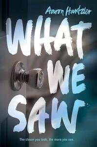 What We Saw - Aaron Hartzler - cover