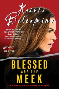 Ebook in inglese Blessed are the Meek Belcamino, Kristi