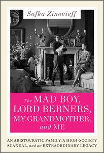 Foto Cover di The Mad Boy, Lord Berners, My Grandmother, and Me, Ebook inglese di Sofka Zinovieff, edito da HarperCollins