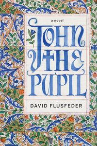 Foto Cover di John the Pupil, Ebook inglese di David Flusfeder, edito da HarperCollins