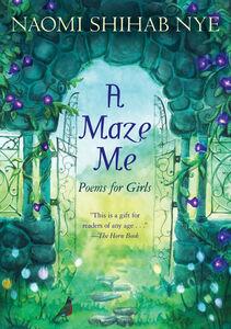 Foto Cover di A Maze Me, Ebook inglese di Terre Maher,Naomi Shihab Nye, edito da HarperCollins