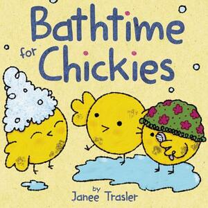 Bathtime for Chickies - Janee Trasler - cover