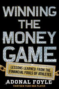 Foto Cover di Winning the Money Game, Ebook inglese di Adonal Foyle, edito da HarperCollins