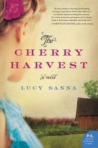 The Cherry Harvest: A Novel - Lucy Sanna - cover