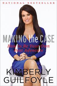 Foto Cover di Making the Case, Ebook inglese di Kimberly Guilfoyle, edito da HarperCollins
