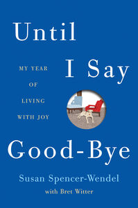 Foto Cover di Until I Say Good-Bye, Ebook inglese di Susan Spencer-Wendel,Bret Witter, edito da HarperCollins
