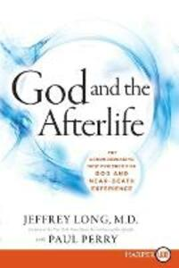 God and the Afterlife LP: The Groundbreaking New Evidence for God and Near-Death Experience - Jeffrey Long - cover