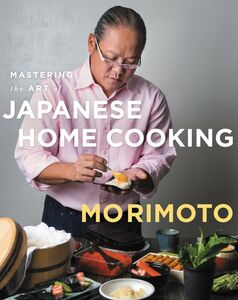 Ebook in inglese Mastering the Art of Japanese Home Cooking Morimoto, Masaharu
