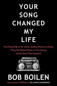 Foto Cover di Your Song Changed My Life, Ebook inglese di Bob Boilen, edito da HarperCollins