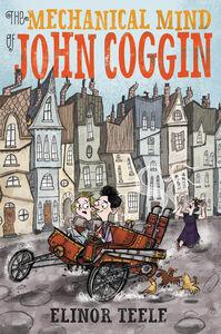 Foto Cover di The Mechanical Mind of John Coggin, Ebook inglese di Elinor Teele, edito da HarperCollins