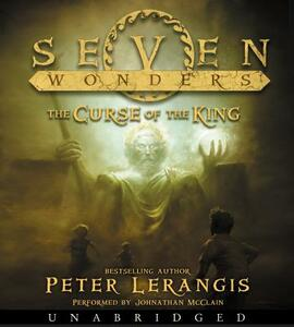 Seven Wonders Book 4: The Curse of the King CD - Peter Lerangis - cover