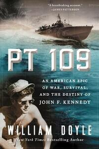 PT 109: An American Epic of War, Survival, and the Destiny of John F. Kennedy - William Doyle - cover