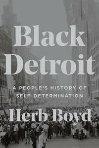 Black Detroit: A People's History of Self-Determination - Herb Boyd - cover