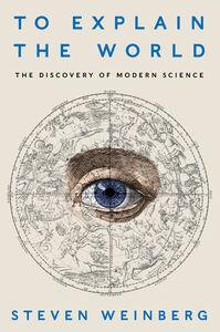 Foto Cover di To Explain the World, Ebook inglese di Steven Weinberg, edito da HarperCollins