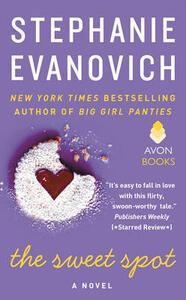 The Sweet Spot: A Novel - Stephanie Evanovich - cover