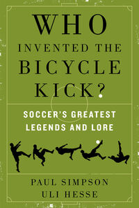 Ebook in inglese Who Invented the Bicycle Kick? Hesse, Uli , Simpson, Paul