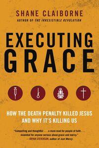 Foto Cover di Executing Grace, Ebook inglese di Shane Claiborne, edito da HarperCollins
