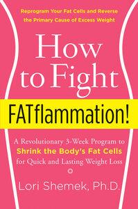 Foto Cover di How to Fight FATflammation!, Ebook inglese di Lori Shemek, PhD, edito da HarperCollins