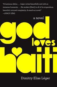 God Loves Haiti: A Novel - Dimitry Elias Leger - cover