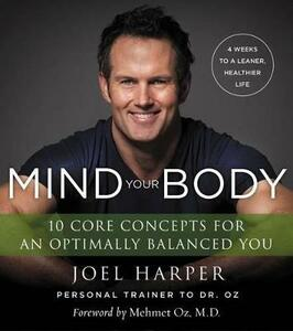 Mind Your Body: 4 Weeks to a Leaner, Healthier Life - Joel Harper - cover
