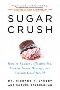 Sugar Crush: How to Reduce Inflammation, Reverse Nerve Damage, and Reclaim Good Health - Richard Jacoby - cover