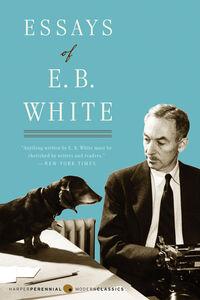 Foto Cover di Essays of E. B. White, Ebook inglese di E. B. White, edito da HarperCollins
