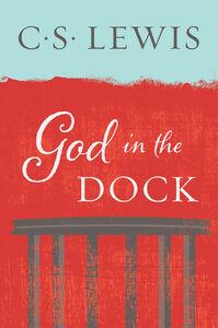 Foto Cover di God in the Dock, Ebook inglese di C. S. Lewis, edito da HarperCollins