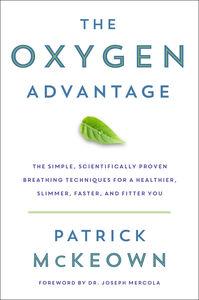 Foto Cover di The Oxygen Advantage, Ebook inglese di Patrick McKeown, edito da HarperCollins