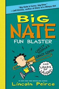 Big Nate Fun Blaster: Cheezy Doodles, Crazy Comix, and Loads of Laughs! - Lincoln Peirce - cover