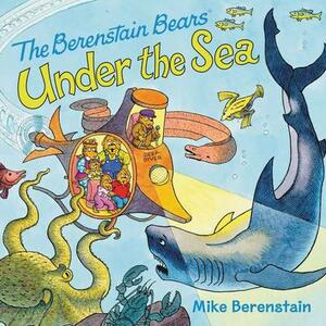 The Berenstain Bears Under the Sea - Mike Berenstain - cover