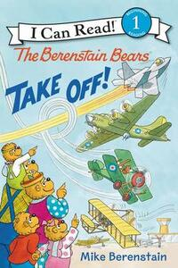 The Berenstain Bears Take Off! - Mike Berenstain - cover