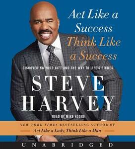 Act Like a Success, Think Like a Success Unabridged CD: Discovering the Way to Life's Riches - Steve Harvey - cover