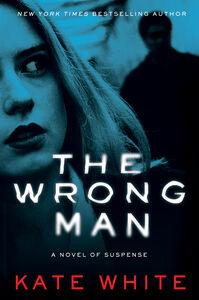 Foto Cover di The Wrong Man, Ebook inglese di Kate White, edito da HarperCollins