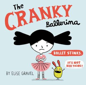 The Cranky Ballerina - Elise Gravel - cover