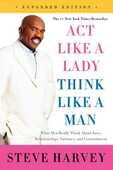 Libro in inglese Act Like a Lady, Think Like a Man: What Men Really Think About Love, Relationships, Intimacy, and Commitment Steve Harvey